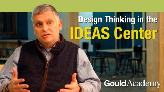 Gould Academy: Using Design Thinking to Inspire Creative Confidence
